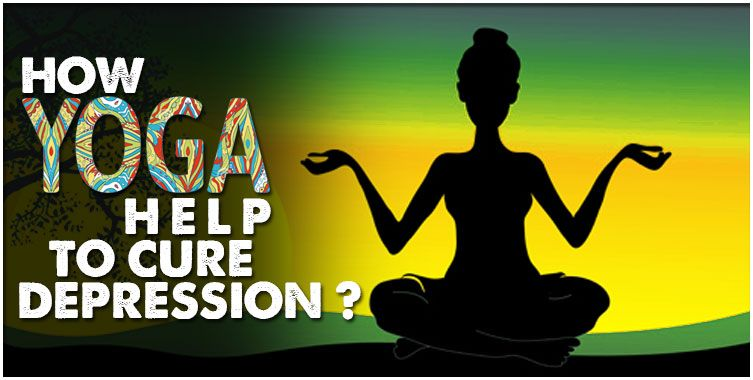 How yoga help to cure depression?