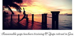 Reasonable yoga teachers training in Goa & Yoga retreat in Goa