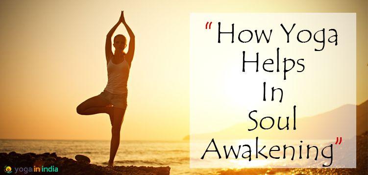How Yoga helps in Soul Awakening