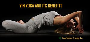 Yin Yoga and Its Benefits
